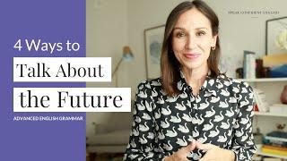 4 Ways to Tąlk about the Future in English   Advanced English Grammar