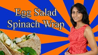 Spiced Egg Salad And Spinach Wraps