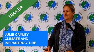 Julie Cayley - Climate Change and Infrastructure Trailer