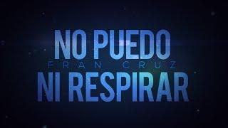 No puedo ni respirar - Fran Cruz [Canción original para FNA...