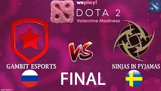 ГАМБИТ в ФИНАЛЕ!   Gambit vs NIP (BO5)   GRAND FINAL   WePlay! Dota 2 Valentine Madness