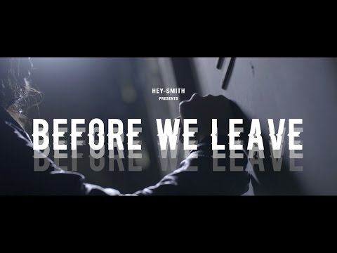 HEY-SMITH - Before We Leave(Official Video)