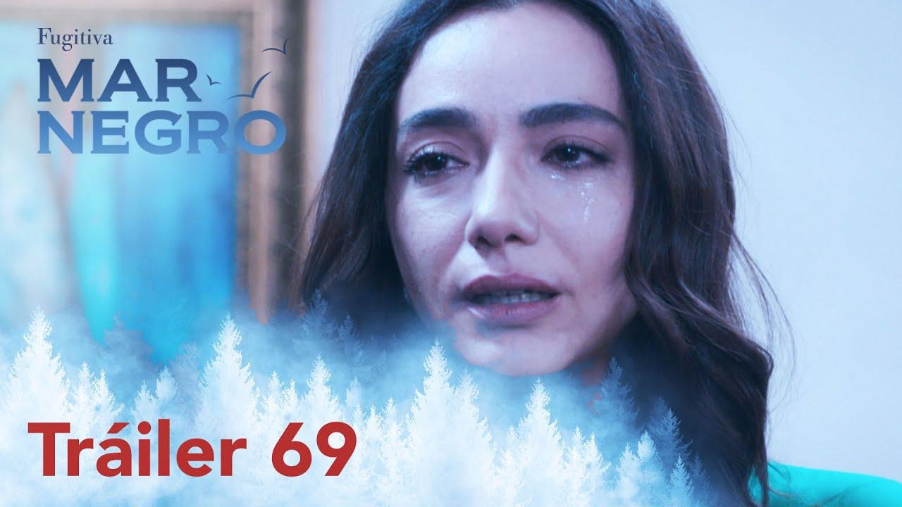 ¡Mar negro hoy estará con ustedes con su capítulo 69! | Fugitiva