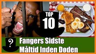TOP 10 Fangers Sidste Måltid Inden Døden