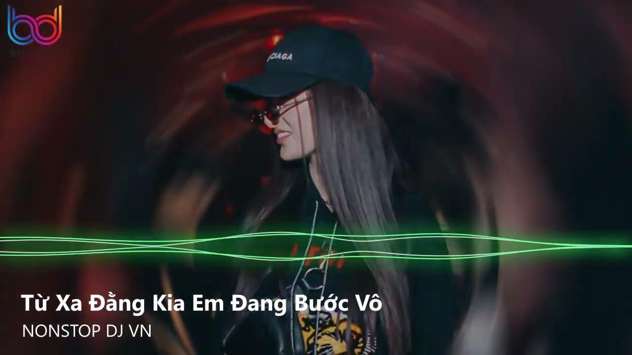 Download Từ Xa Đằng Kia Em Đang Bước Vô Remix - Cưa Là Đổ Remix - Mình Cưới Thôi Anh Remix   Nonstop Việt Mix