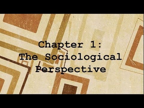 Chapter 1 - The Sociological Perspective