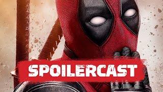 Deadpool 2 SPOILERCAST: Was It Better Than the Original?