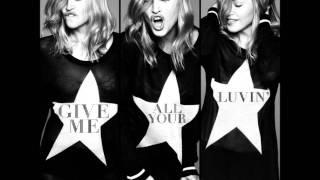 Madonna feat. Nicki Minaj & M.I.A. - Give Me All Your Luvin