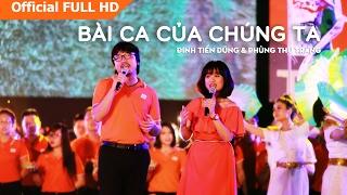 Bài ca của chúng ta   Đinh Tiến Dũng & Phùng Thu Trang   FestivalFTEL20   FiL