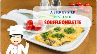 The Best SOUFFLE OMELETTE Ever