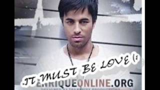 Enrique Iglesias - It Must Be Love (NEW SONG 2010!)