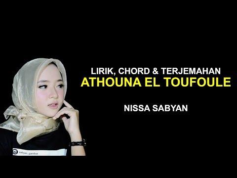 NISSA SABYAN - ATOUNA EL TOUFOULE (Lirik, Chord dan Terjemahan)
