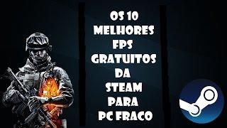 Os 10 Melhores FPS GRATUITOS da STEAM para PC FRACO
