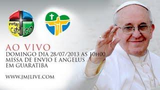 JMJ RIO 2013 - Missa de Envio  - Domingo - 10h - 28/07/13 - AO VIVO