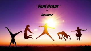 *Feel Great* * Funky House Mix* * Summer 2017* By Chris Ward