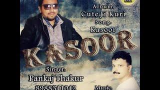 Kasoor || Latest Punjabi Songs 2015 By Pankaj Thakur || Music HunterZ