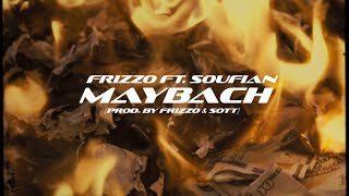 Смотреть клип Frizzo Feat. Soufian - Maybach