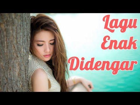 Lagu Enak Didengar Saat Kerja - Lagu Indonesia Terbaru 2018