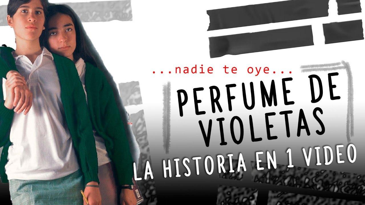 Perfume de Violetas: La Historia en 1 Video