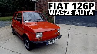 Fiat 126p - Wasze auta - Test #29 - Piotr (Truckerhiob)