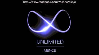 Mence- Unlimited (Original Mix)