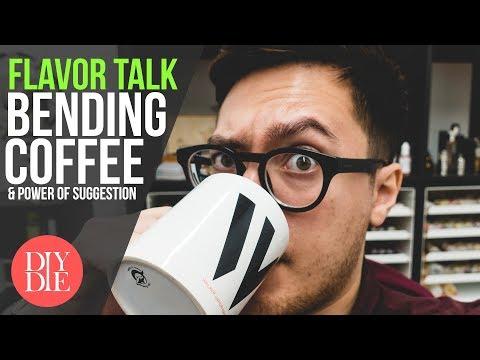 Flavor Talk: Bending Coffee & Power of Suggestion