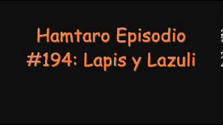 Hamtaro Episodio #194: Lapis y Lazuli - Trailer