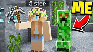 TROLLING MY LITTLE SISTER as a CREEPER in Minecraft!