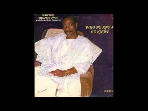 Orlando Owoh - Who No Know Go Know (side one)
