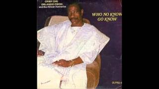 Orlando Owoh - Who No Know Go Know side one