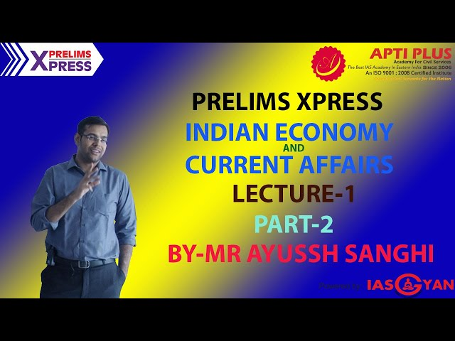 PRELIMS XPRESS ! INDIAN ECONOMY ! CURRENT AFFAIRS ! LECTURE 1 !PART-2! BY