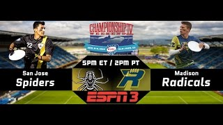 Championship Weekend IV | Finals | Madison Radicals vs. San Jose Spiders