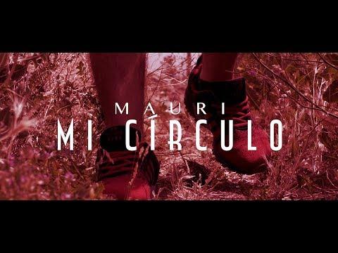 MAURI - MI CÍRCULO (VIDEOCLIP OFICIAL)