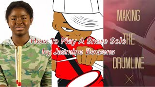 A  Snare Drum  Solo By Jasmine Bowens from