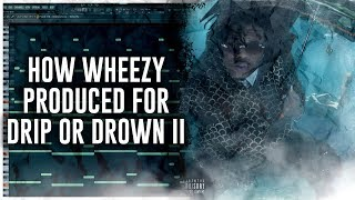 How Wheezy Produced For Drip or Drown II