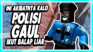 🌟 This As a Result KALO Police RACING Wild!! | ROBLOX INDONESiA