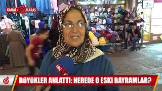 """Kanal Maraş Bayram öncesi sordu; """"Nerede o eski bayramlar?"""""""