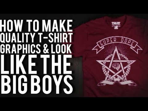 How to create quality t shirt graphics look like the big for How to start designing t shirts