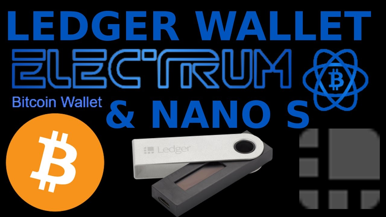 How To Use The Electrum Bitcoin Wallet With Your Ledger Nano S