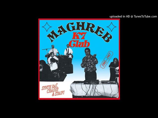 NORDINE STAIFI — Zine Ezzinet [Maghreb K7 Club: Synth Raï, Chaoui & Staifi 1985-1997]