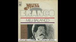 WALTEL BRANCO - MEU BALANCO