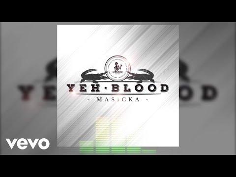Masicka - Yeh Blood (Audio Video)