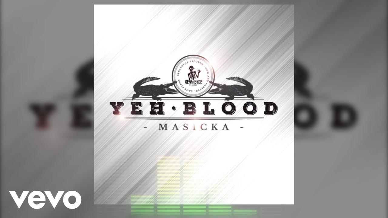 masicka-yeh-blood-audio-video-masickagenahsydevevo