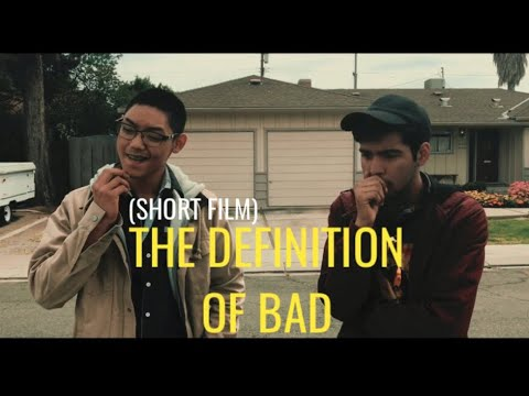 The Definition of Bad - Short Film - Comedy