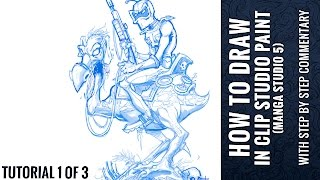 How To Draw in Clip Studio Paint (Manga Studio 5) Tutorial Part 1 of 3 - With Full Commentary