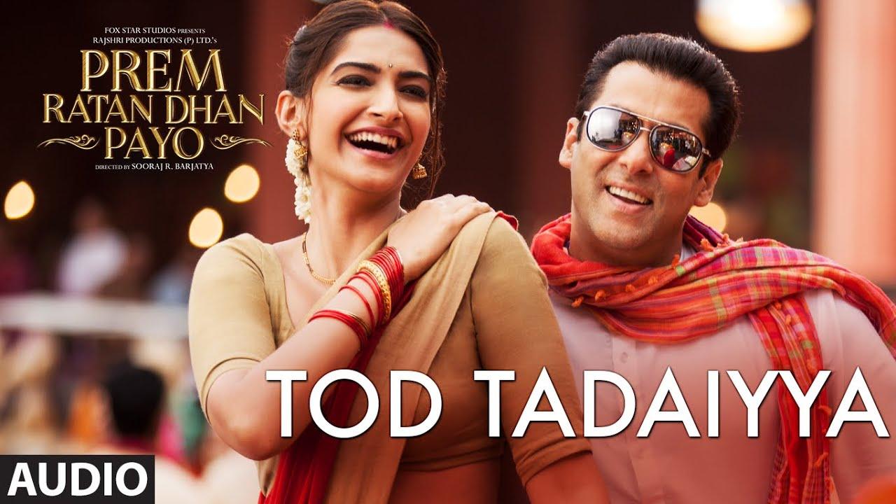 Download Tod Tadaiyya Full Song (Audio)   Prem Ratan Dhan Payo   Salman Khan, Sonam Kapoor