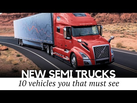 Top 10 New Semi Trucks For The Most Extreme Freight Hauling Tasks
