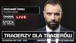 """Zrozumieć FOREX, Krystian Szpener, Konferencja TJS """"Traderzy dla Traderów"""""""