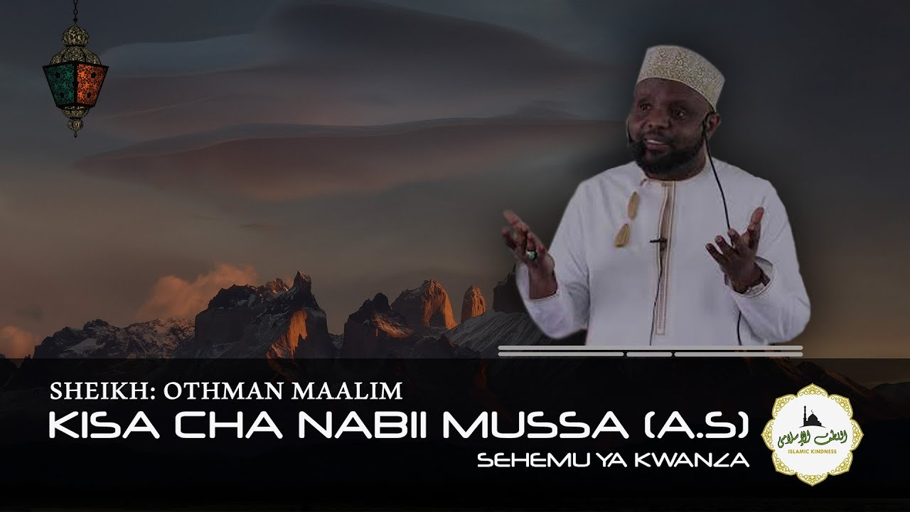 Download Historia/Kisa cha Nabii Mussa (A.S) (Sehemu ya 1) - Sheikh Othman Maalim