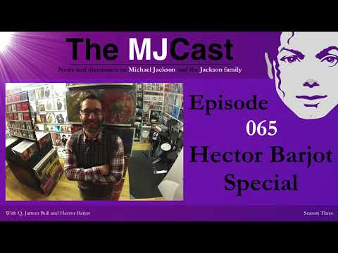 The MJCast - Episode 065: Hector Barjot Special